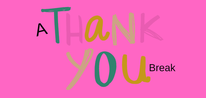 A Thank You Break